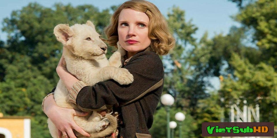 Phim Vợ người giữ thú VietSub HD | The Zookeeper's Wife 2017