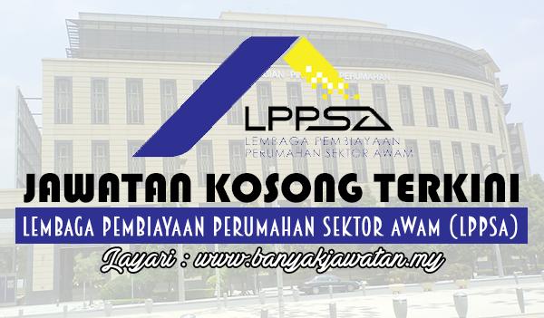 Jawatan Kosong 2017 di Lembaga Pembiayaan Perumahan Sektor Awam (LPPSA)