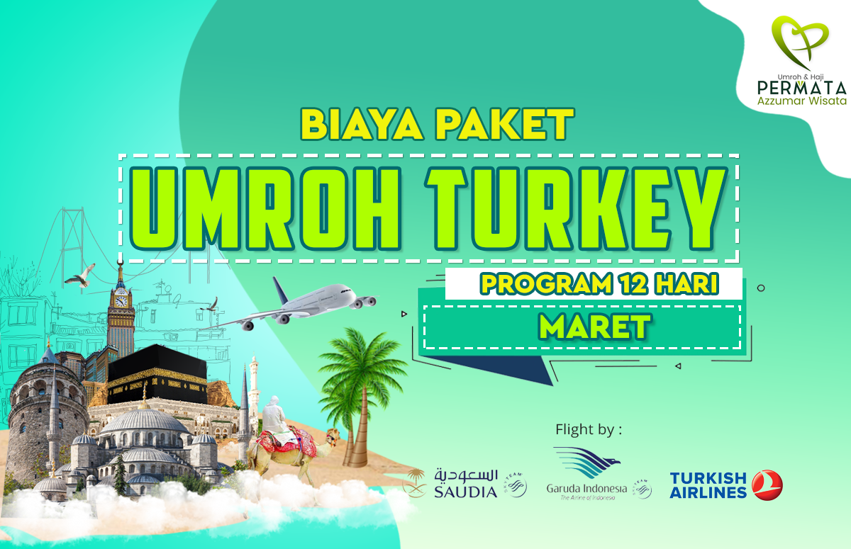 Promo Paket Umroh plus turki Biaya Murah Jadwal Bulan Maret