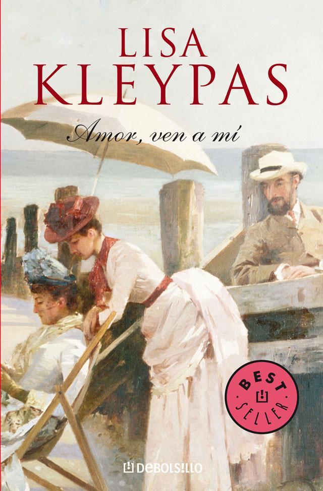 Amor ven a mí – Lisa Kleypas
