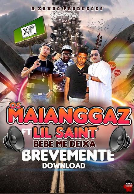 maiangaz Os Maianggaz   Bebe Me Deixa Feat Lil Saint [Brevemente]