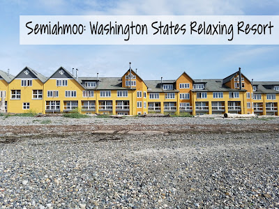 Hidden Gem: Semiahmoo Resort in Blaine, Washington