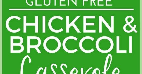 Chicken Rice And Broccoli Casserole Without Cheese