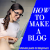 How To Make a Blog - Step by Step (Ultimate guide for Beginners)