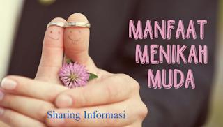 Manfaat Keuntungan Menikah Muda