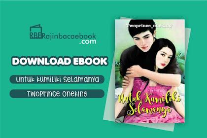 Download Novel Untuk Kumiliki Selamanya By Twoprince_Oneking Pdf