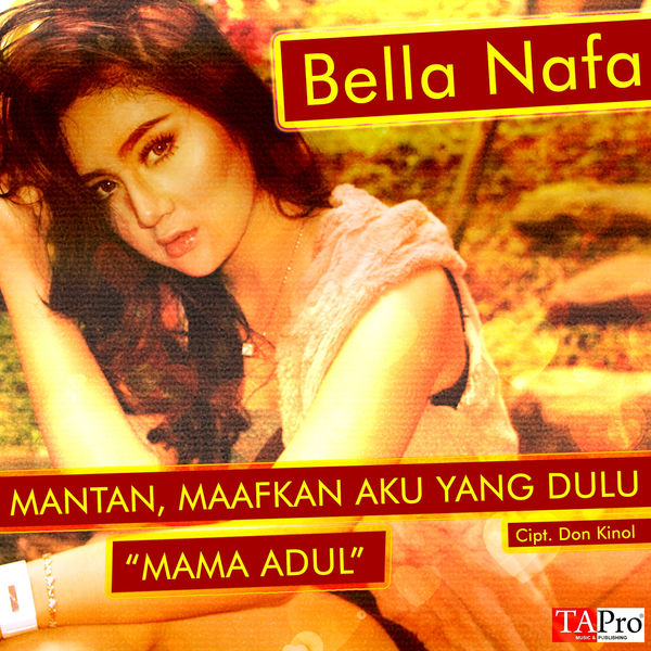 Bella Nafa - Mantan, Maafkan Aku Yang Dulu