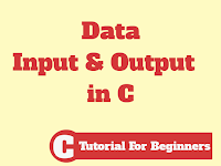 Data Input and Output in C