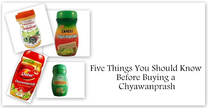 Five Things You Should Know Before Buying Chyawanprash