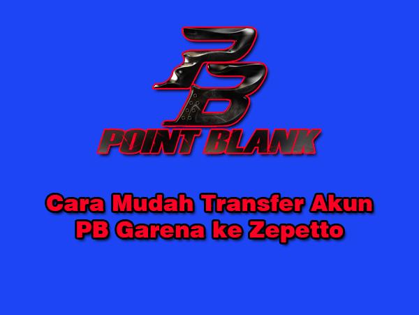 Cara Mudah Transfer Akun PB dari Garena ke Zepetto