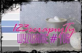 http://123scrapujty.blogspot.com/2017/11/wyzwanie-107.html