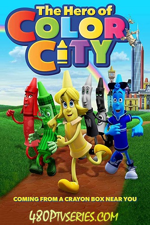 Download The Hero of Color City (2014) 750MB Full Hindi Dual Audio Movie Download 720p BluRay Free Watch Online Full Movie Download Worldfree4u 9xmovies