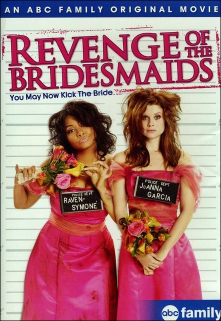 """Revenge of the bridesmaids"""