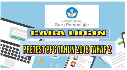 Login Pretest PPG Tahun 2018 Tahap 2
