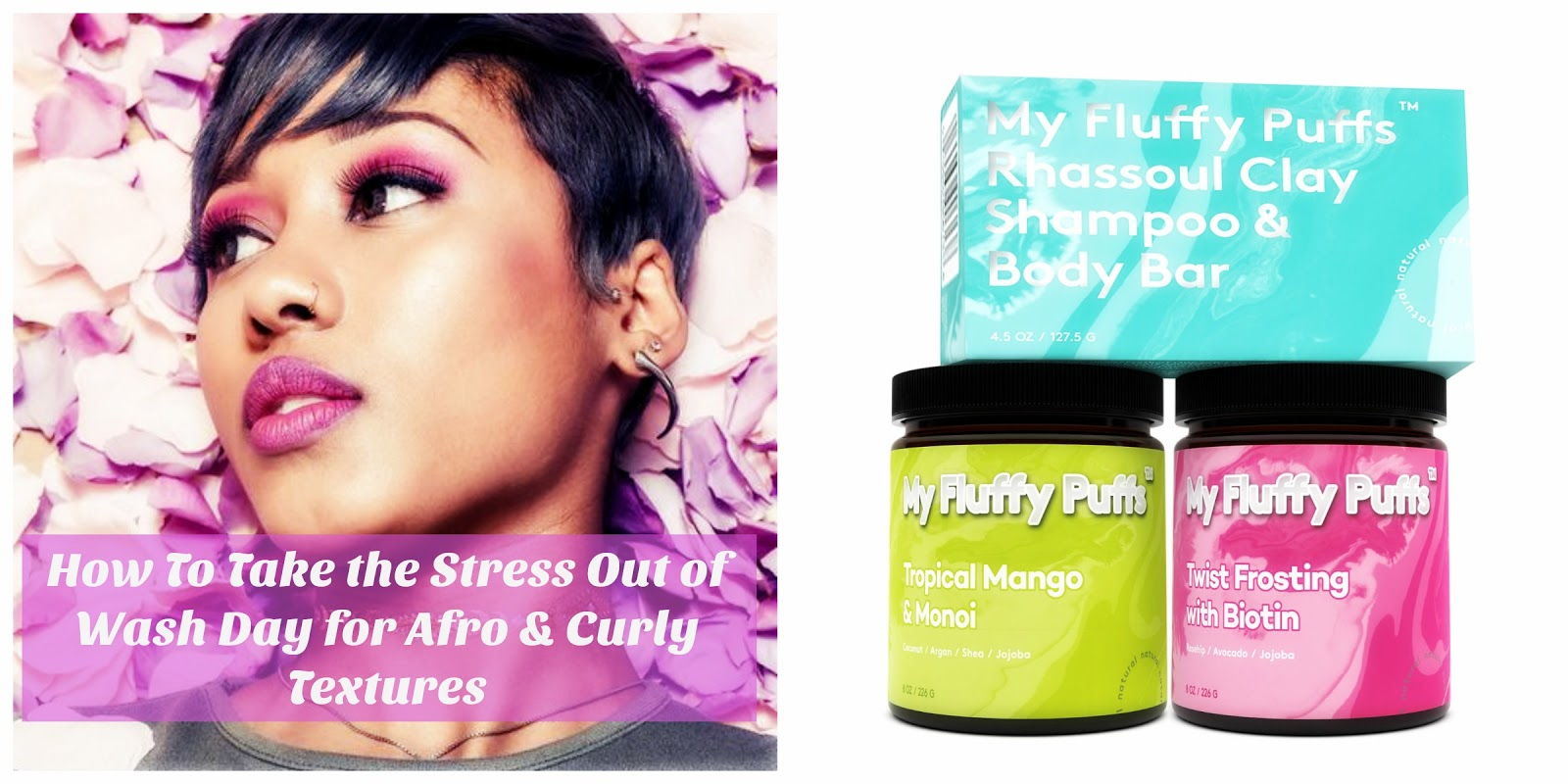 How To Take the Stress Out of Wash Day for Afro & Curly Textures | My Fluffy Puffs Giveaway!
