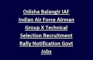 Odisha Balangir IAF Indian Air Force Airman Group X Technical Selection Recruitment Rally Notification Govt Jobs