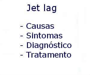 Jet lag causas sintomas diagnóstico tratamento prevenção riscos complicações