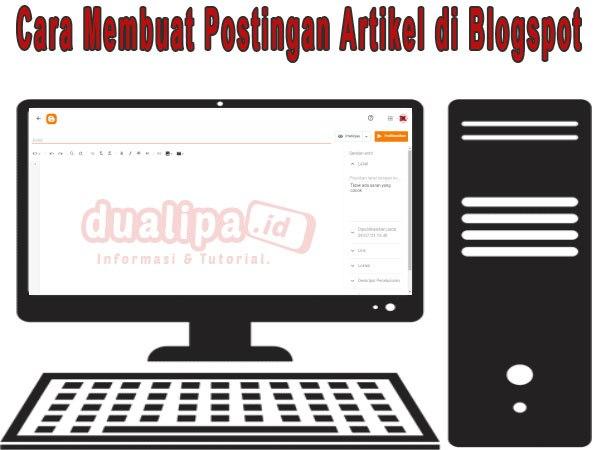 Cara Membuat Postingan Artikel di Blogspot