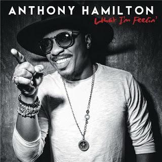 Anthony Hamilton – What I'm Feelin' (2016) [CD] [FLAC]