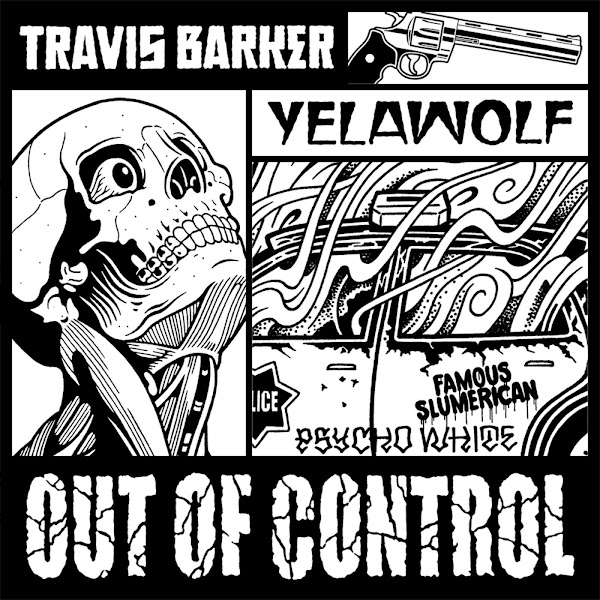 Travis Barker & Yelawolf - Out of Control - Single Cover