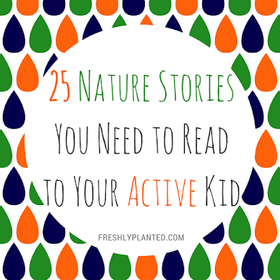 25 Nature Books You Need to Read To Your Active Kid
