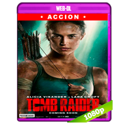 Tomb Raider: Las aventuras de Lara Croft (2018) WEB-DL 1080p Audio Dual Latino-Ingles