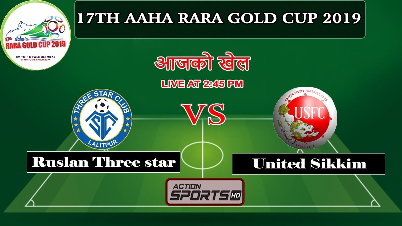 Watch live Three Star Club vs United Sikkim F.C. in Aaha Rara Gold Cup 2075