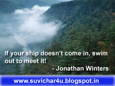 If your ship doesn't come in, swim out to meet it! By Jonathan Winters