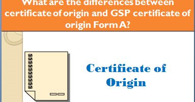 What are the differences between certificate of origin and GSP ...