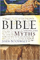 Top 5 Recommended Books on the Bible, Creation, and Science- The Bible Among The Myths: Unique Revelation or Just Ancient Literature by John N. Oswalt