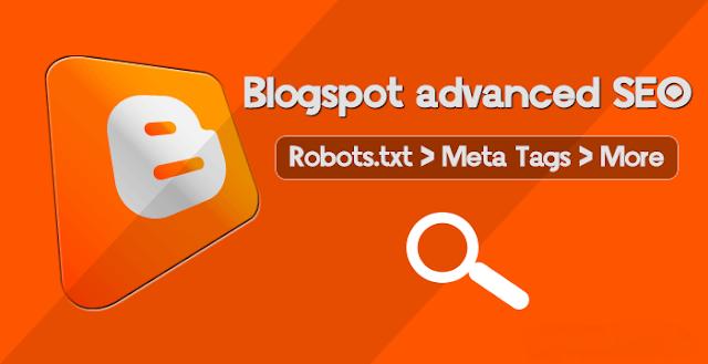 Robots.txt Meta Tag and More Blogspot Advanced SEO Tips