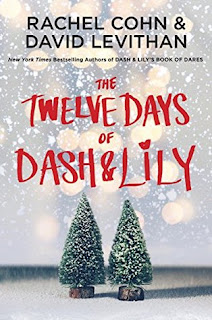 The Twelve Days of Dash & Lily (Dash & Lily #2) by Rachel Cohn & David Levithan