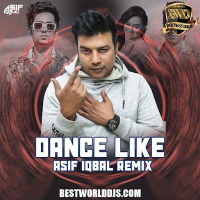 Dance Like Remix Hardy Sandhu Asif Iqbal