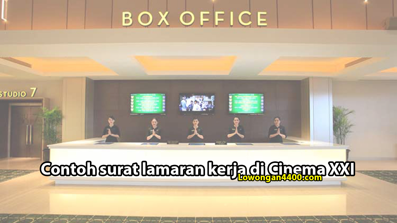 Contoh surat lamaran kerja di Cinema XXI