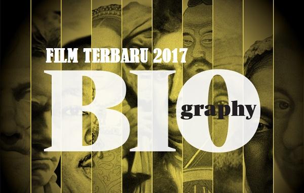 film biografi terbaru 2017