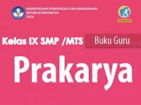 Buku Guru dan Siswa SMP Prakarya Kelas IX Kurikulum 2013 Revisi 2018