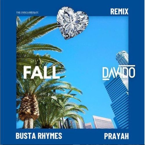 "Music : Davido – ""Fall (Remix)"" ft. Busta Rhymes x Prayah"