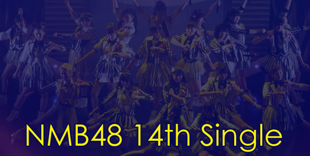 http://akb48-daily.blogspot.com/2016/03/nmb48-to-release-14th-single-in-april.html