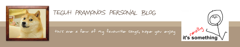 Teguh Pramono's Personal Blog - My Favourite Songs
