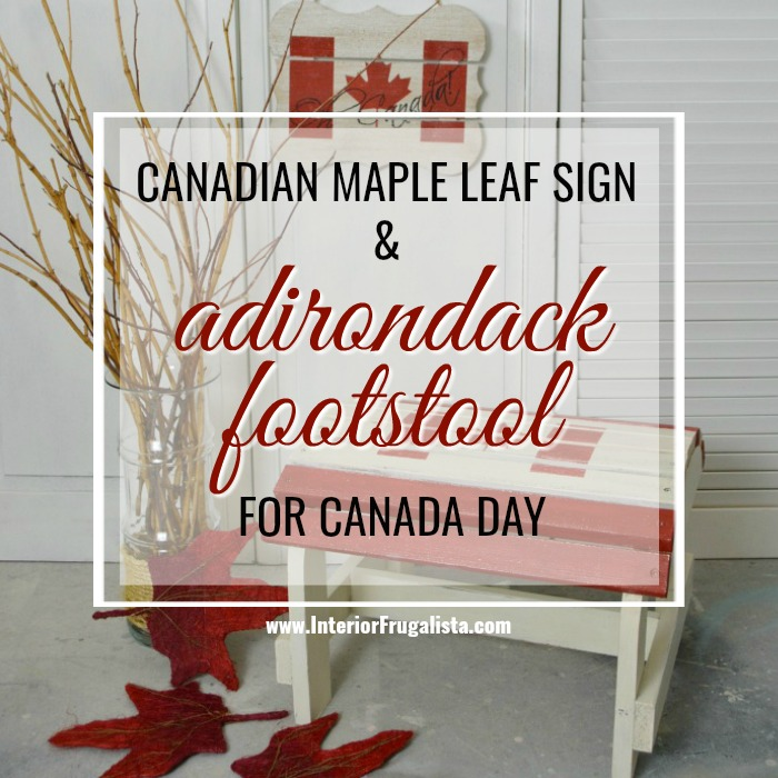 Canada Day Adirondack Footstool and DIY Flag