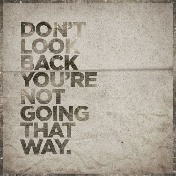 Motivational Quotes Dont Look Back