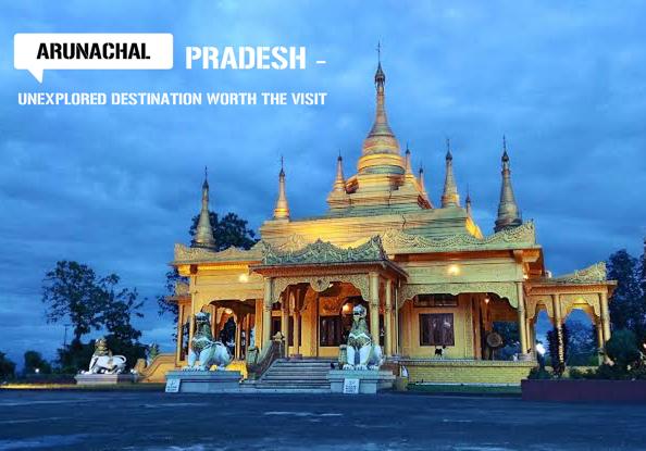 Arunachal Pradesh – An Unexplored Destination