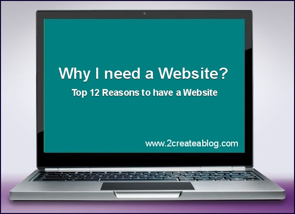Why do I need a Website? Top 12 Reasons to have a Website
