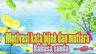 Kata bijak dan kata mutiara bahasa sunda lemes!