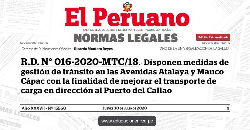 R.D. N° 016-2020-MTC/18.- Disponen medidas de gestión de tránsito en las Avenidas Atalaya y Manco Cápac con la finalidad de mejorar el transporte de carga en dirección al Puerto del Callao