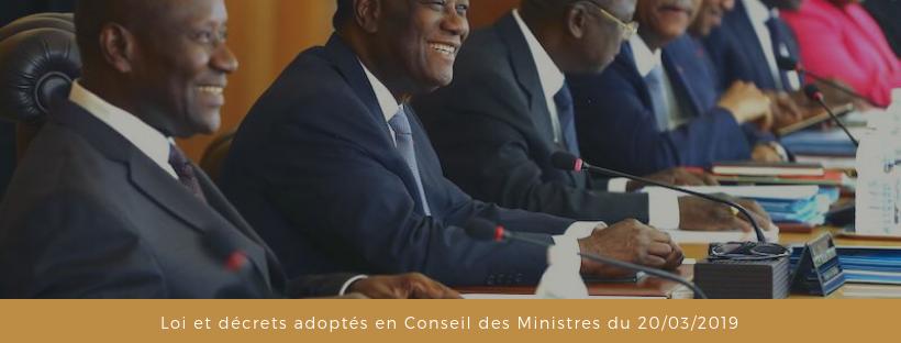 Loi et décrets adoptés en Conseil des Ministres du 20/03/2019