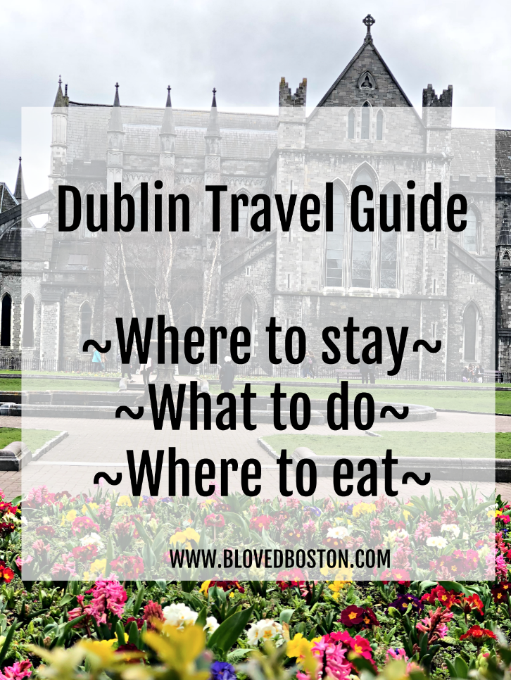What to do in dublin, travel guide for dublin, where to eat in dublin, where to stay in downtown dublin