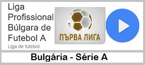 Campeonato Bulgaro Ao Vivo