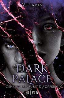 Dark Palace 1: Zehn Jahre musst du opfern – Vic James
