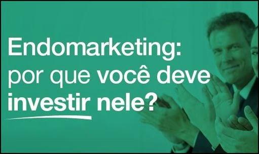 Endomarketing e o marketing interno